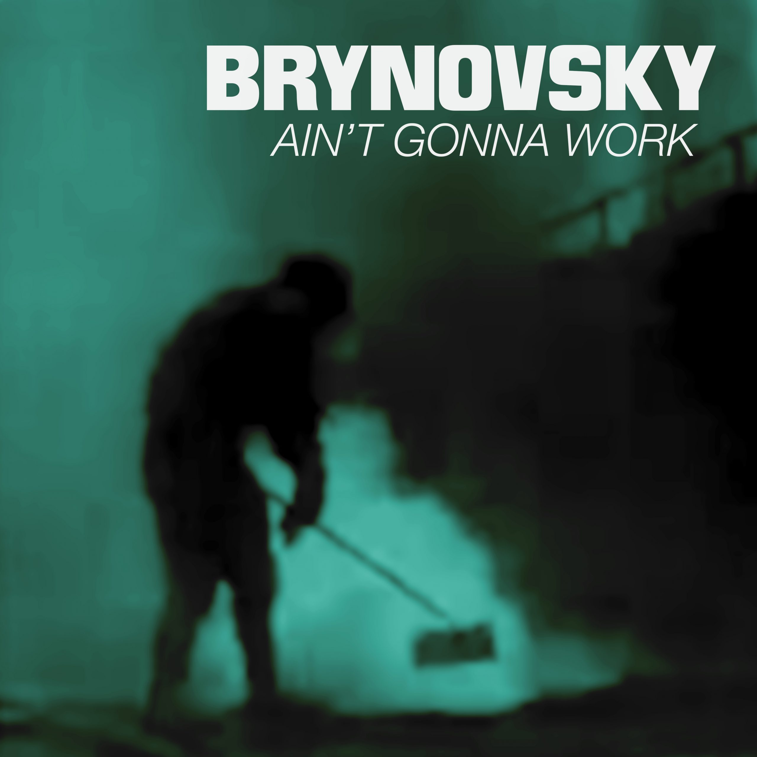 Brynovsky - Aint Gonna Work